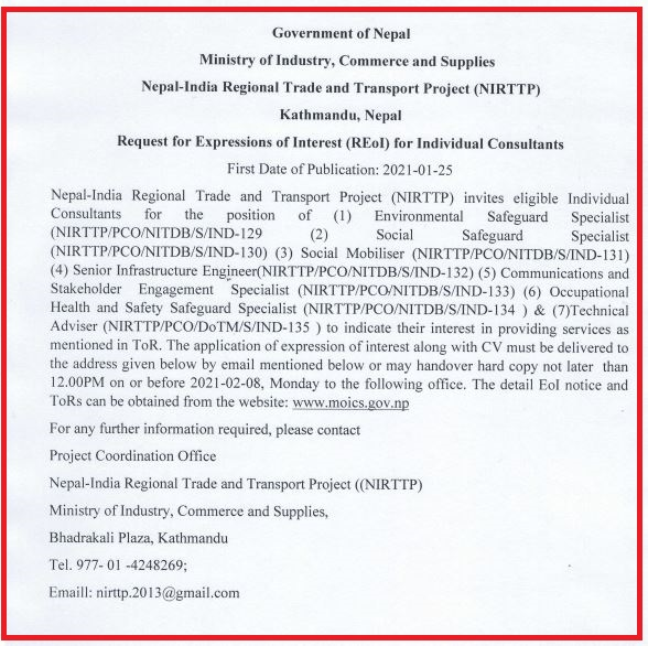 Nepal-India Regional Trade and Transport Project (NIRTTP) Notify for individual consultants for the position of (1)Environmental Safeguard Specialist (2)Social Safeguard Specialist (3) Social Mobiliser (4) Senior Infrastructure Engineer (5) Communications and Stakeholder  Engagement  (6)Occupational Health and Safety Safeguard Specialist (7)Technical Adviser